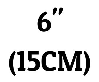 "6"" (15 cm)"